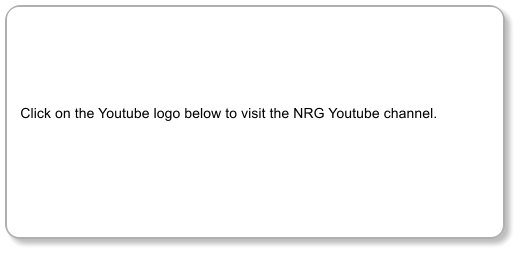 Click on the Youtube logo below to visit the NRG Youtube channel.